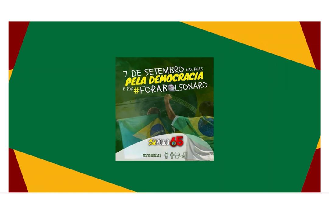 7 de Setembro: Nas Ruas Pela Democracia e por #ForaBolsonaro!